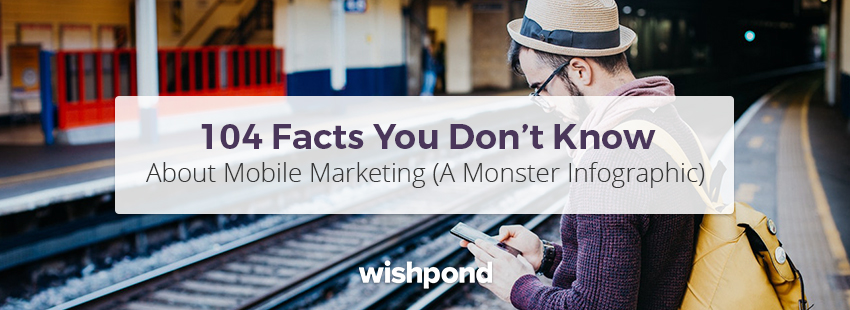104 Facts You Don't Know About Mobile Marketing (A Monster Infographic)