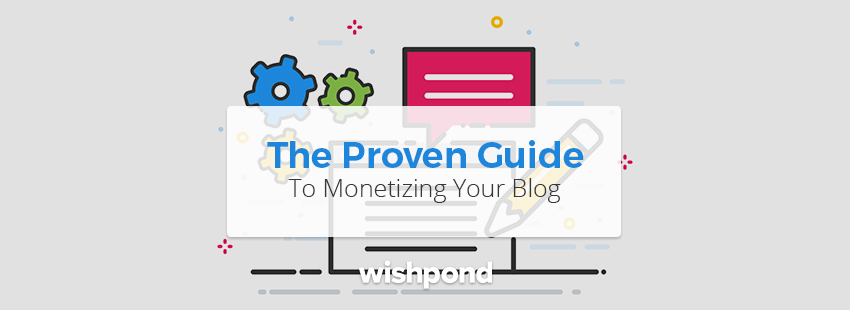 The Proven Guide to Monetizing your Blog [Free Course]