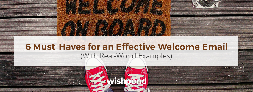6 Must-Haves for an Effective Welcome Email (With Real World Examples)