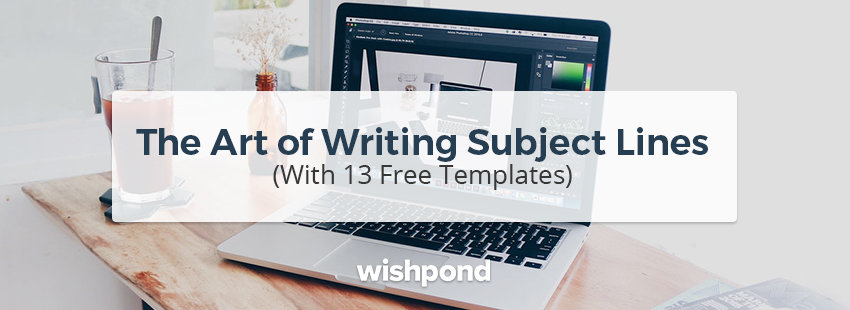 The Art of Writing Subject Lines (With 13 Free Templates)