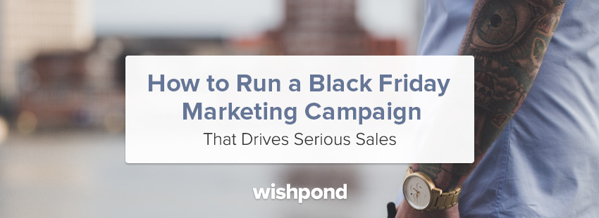 How to Run a Black Friday Marketing Campaign That Drives Serious Sales