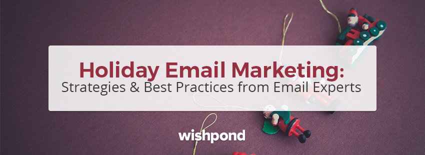 Holiday Email Marketing: Strategies & Best Practices from Email Experts