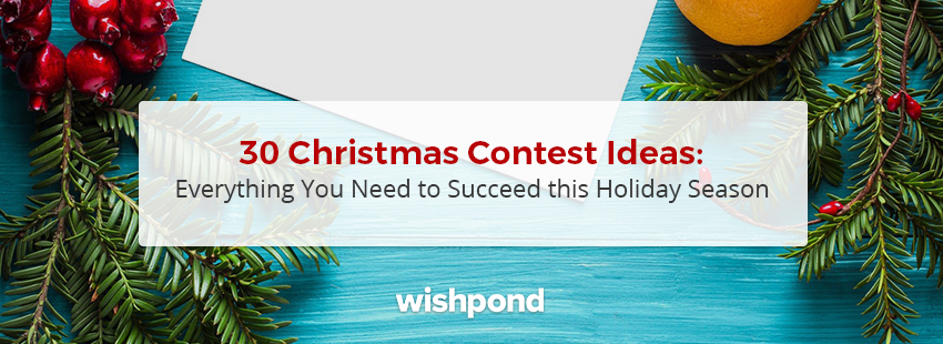 30 Christmas Contest Ideas: Everything you Need to Succeed this Holiday Season