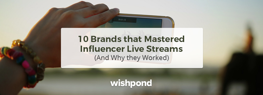 10 Brands that Mastered Influencer Live Streams and Why they Worked