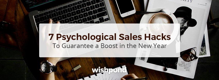 7  Psychological Sales Hacks to Guarantee a Boost in the New Year