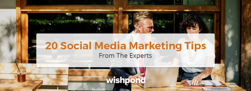 20 Social Media Marketing Tips from the Experts