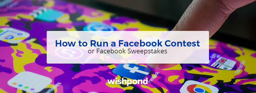 How to Run a Facebook Contest or Facebook Sweepstakes