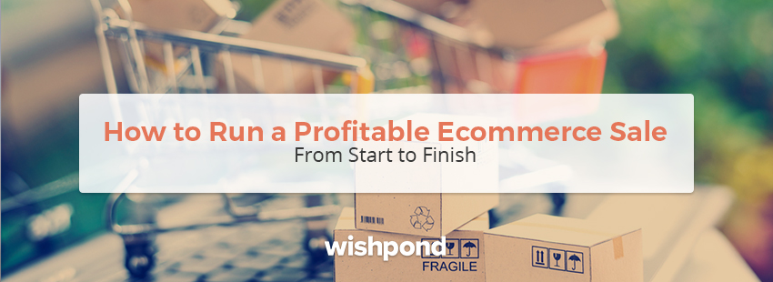 How to Run a Successful Ecommerce Sale from Start to Finish