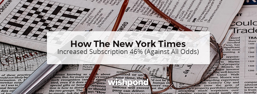 How The New York Times Increased Subscription 46% (Against All Odds)