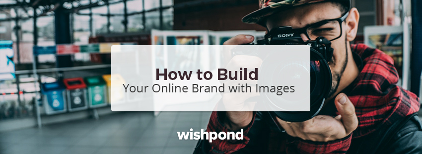 How To Build Your Online Brand With Images