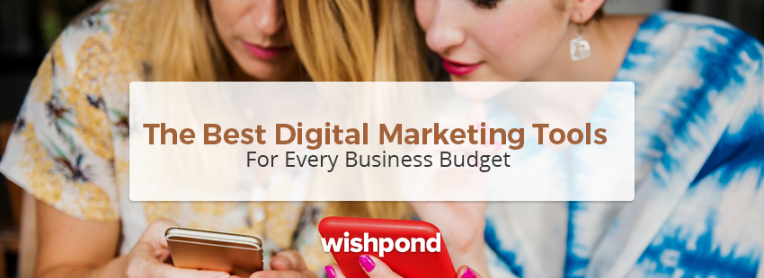 The Best Digital Marketing Tools for Every Business Budget