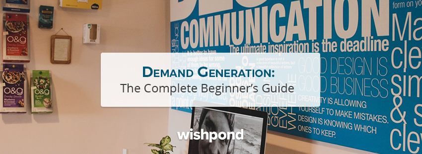 Demand Generation: The Complete Beginner's Guide