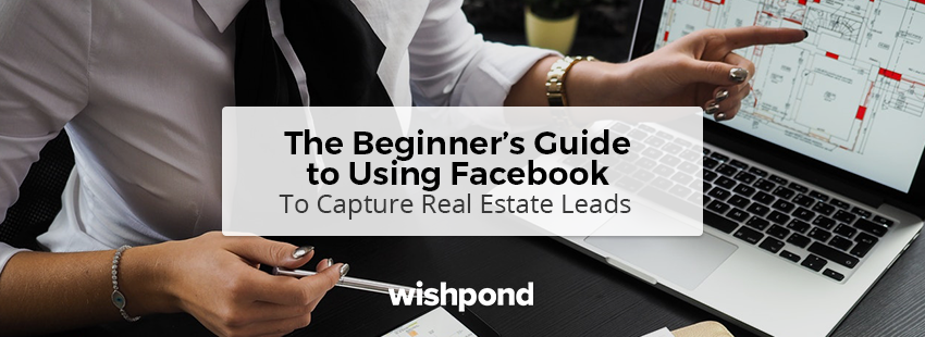 5 Must-Have Facebook Tips For Lead Hungry Real Estate Agents