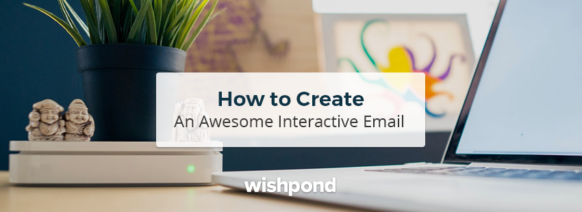 How to Create an Awesome Interactive Email