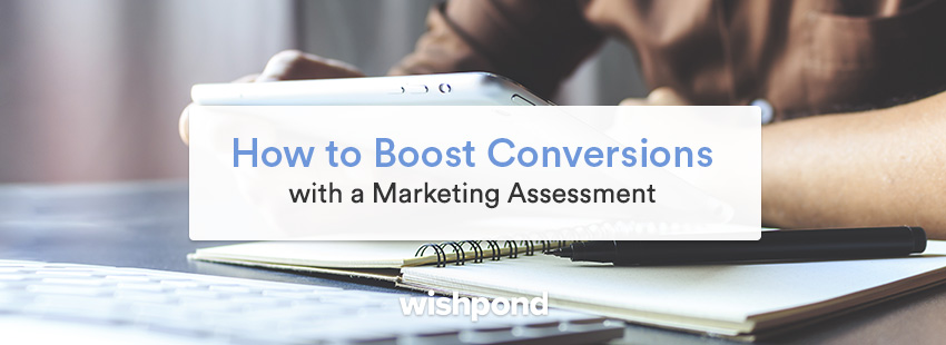 How to Boost Conversions with a Marketing Assessment