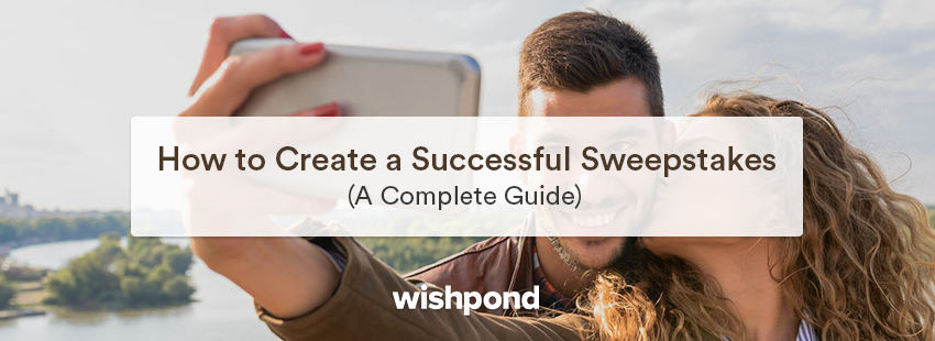 How to Create a Successful Sweepstakes (A Complete Guide)