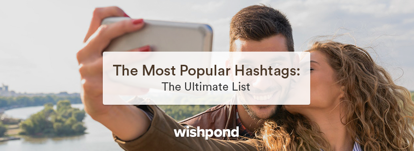 The Most Popular Hashtags: The Ultimate List