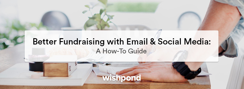 Better Fundraising with Email & Social Media:  A How-To Guide