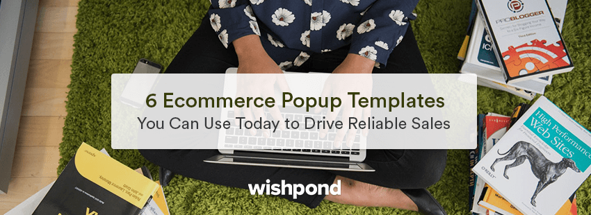 6 Ecommerce Popup Templates You Can Use Today to Drive Reliable Sales