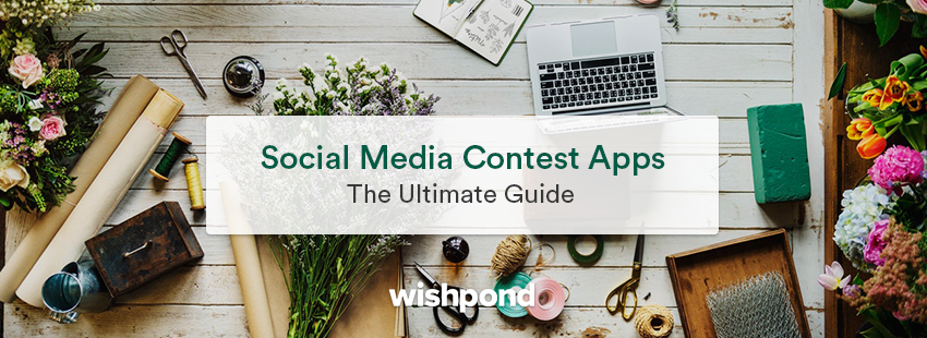 Social Media Contest Apps: The Ultimate Guide