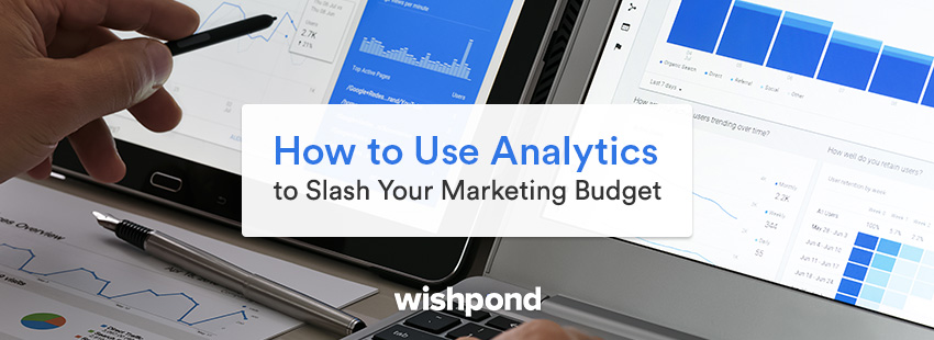 How to Use Analytics to Slash Your Marketing Budget