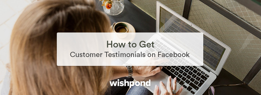 How to Get Customer Testimonials on Facebook