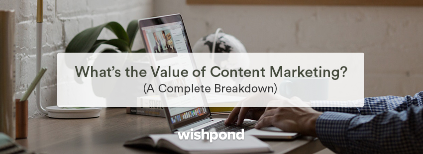 What's the Value of Content Marketing? (A Complete Breakdown)