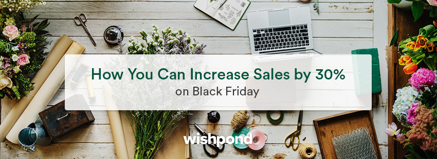 How You Can Increase Sales by 30% on Black Friday
