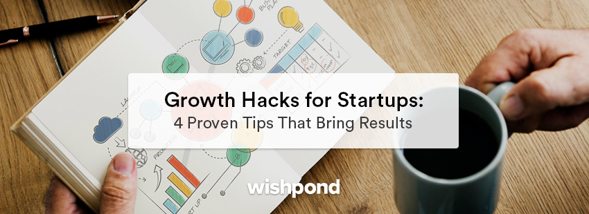Growth Hacks for Startups: 4 Proven Tips That Bring Results