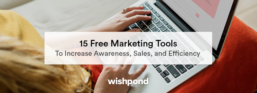15 Free Marketing Tools to Increase Awareness, Sales, and Efficiency
