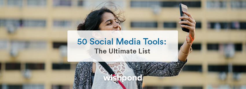 50 Social Media Tools: The Ultimate List