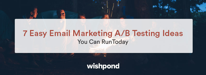 7 Easy Email Marketing A/B Tests You Can Try Right Now