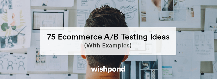 75 Ecommerce A/B Testing Ideas (With Examples)
