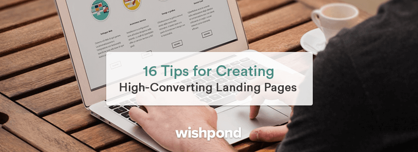 16 Tips for Creating High-Converting Landing Pages