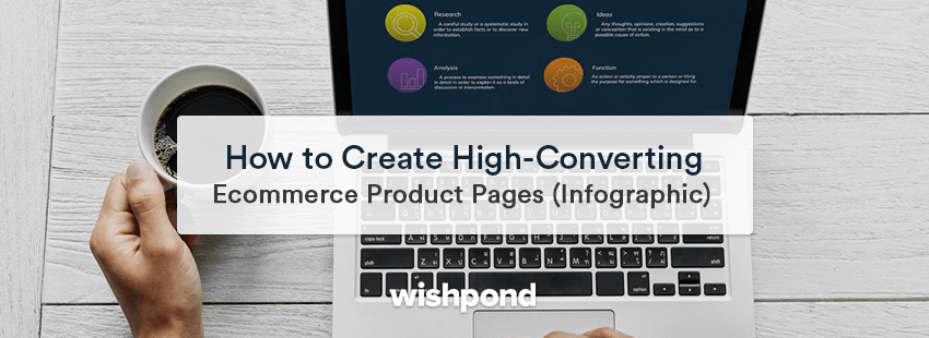 How to Create High-Converting Ecommerce Product Pages (Infographic)
