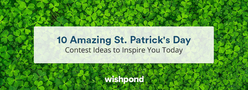10 Amazing St Patricks Day Contest Ideas To Inspire You Today