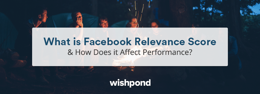 What is Facebook Relevance Score & How Does it Affect Performance?