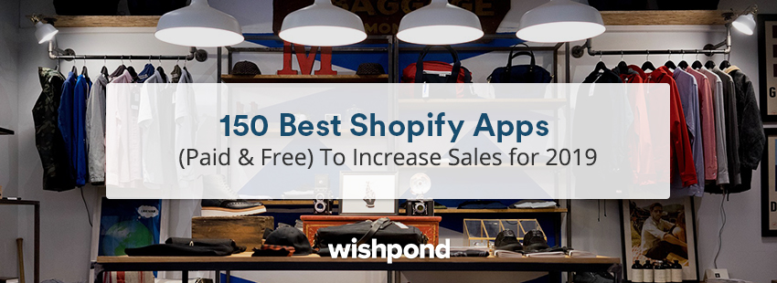 150 Best Shopify Apps (Paid & Free) To Increase Sales for 2019