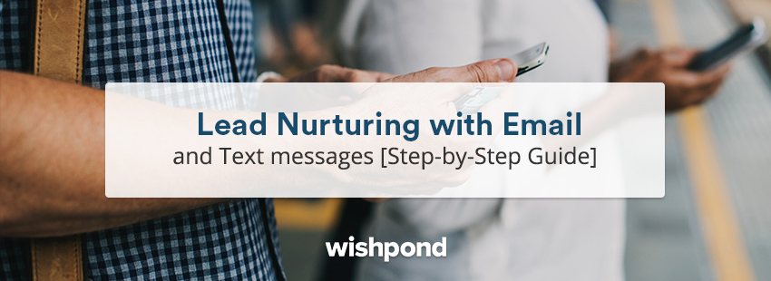 Lead Nurturing with Email and Text messages