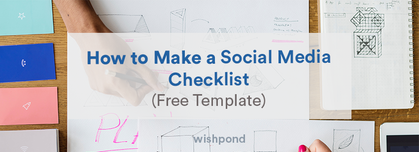 How to Make a Social Media Checklist (Free Template)