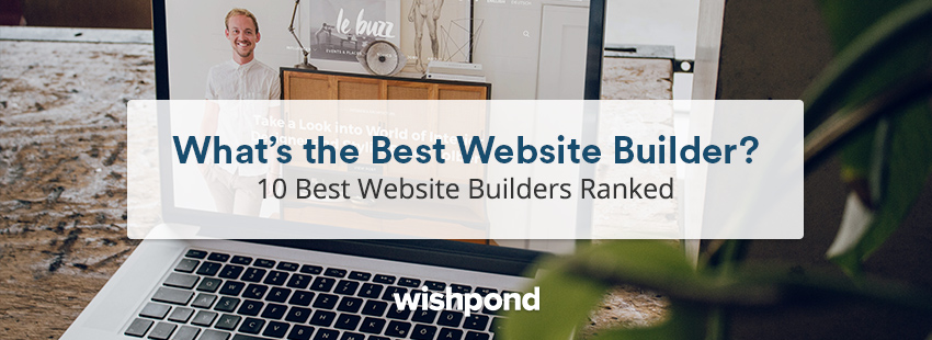 What's the Best Website Builder? 10 Best Website Builders Ranked