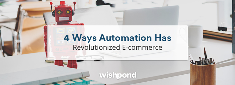 4 Ways Automation has Revolutionized E-commerce