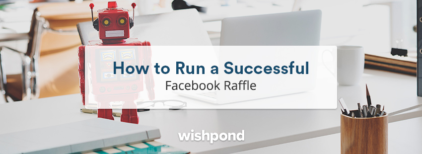 How to Run a Successful Facebook Raffle (2019)