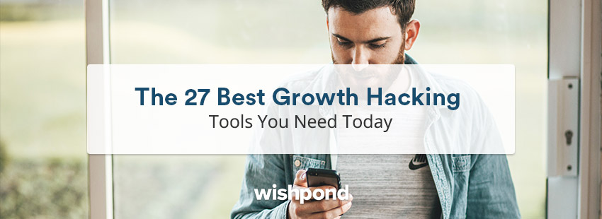 The 27 Best Growth Hacking Tools You Need Today