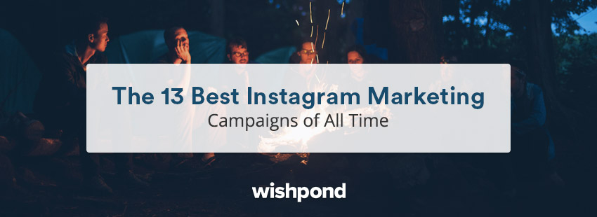 The 13 Best Instagram Marketing Campaigns of All Time