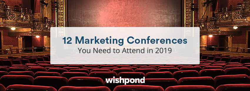 12 Marketing Conferences You Need to Attend in 2019