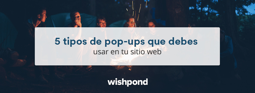 5 tipos de pop-ups que debes usar en tu sitio web