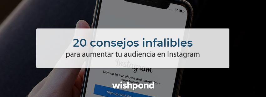 20 consejos infalibles para aumentar tu audiencia en Instagram