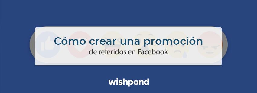 Cómo crear una promoción de referidos en Facebook