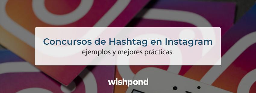 Concursos de hashtag en Instagram: ejemplos y mejores prácticas para marketers